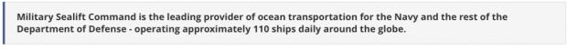 MSC é o principal fornecedor de transporte marítimo para a Marinha e para o resto do Departamento de Defesa - operando cerca de 110 navios diários em todo o mundo.